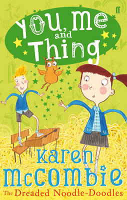 You, Me and Thing 2: the Dreaded Noodle-Doodles by Karen McCombie