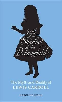 In the Shadow of the Dreamchild by Karoline Leach