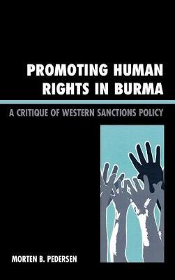 Promoting Human Rights in Burma by Morten B. Pedersen