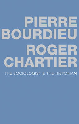 Sociologist and the Historian by Pierre Bourdieu