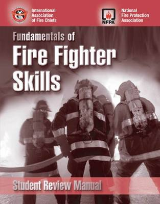 Fundamentals of Fire Fighter Skills Student Review Manual by IAFC