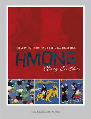 Hmong Story Cloths by Linda A. Gerdner