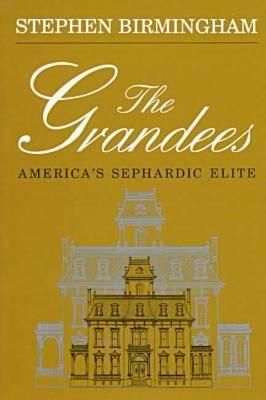 The Grandees by Stephen Birmingham