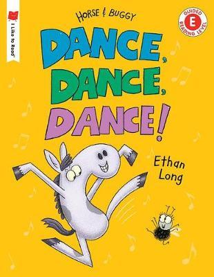 Dance, Dance, Dance! by Ethan Long