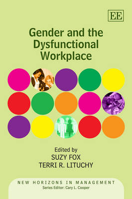 Gender and the Dysfunctional Workplace by Professor Suzy Fox