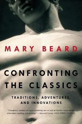 Confronting the Classics by Mary Beard