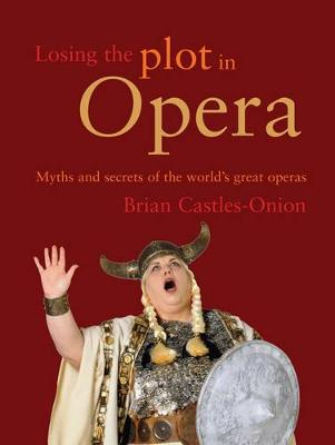 Losing the Plot in Opera by Brian Castles-Onion