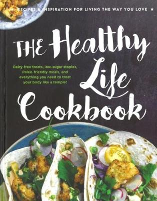 The Healthy Life Cookbook by