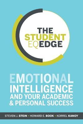 The Student EQ Edge by Steven J. Stein