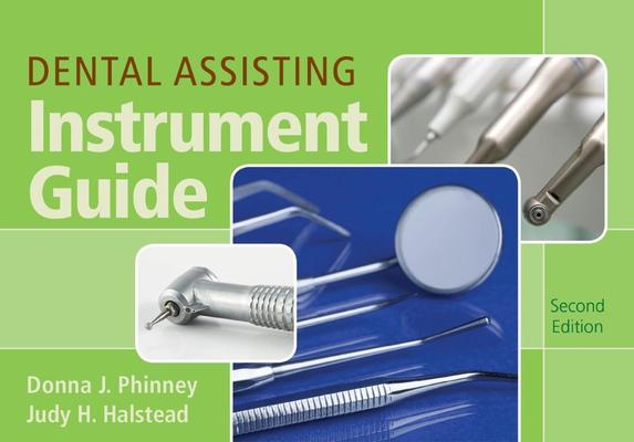 Dental Assisting Instrument Guide, Spiral bound Version by Donna Phinney