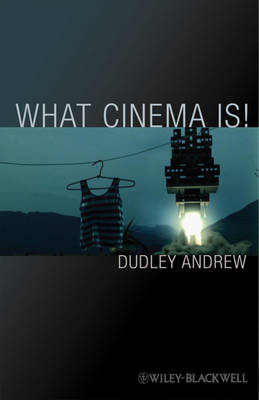 What Cinema is by Dudley Andrew