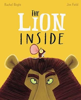 The The Lion Inside by Rachel Bright