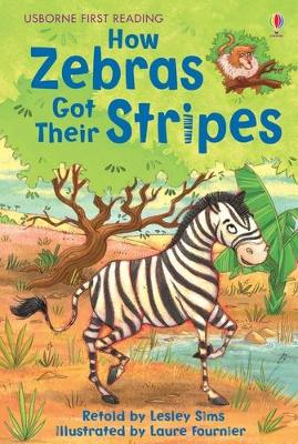 How Zebras Got Their Stripes by Lesley Sims