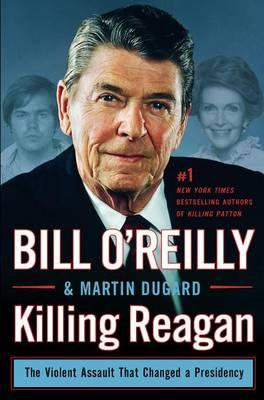 Killing Reagan by Bill O'Reilly