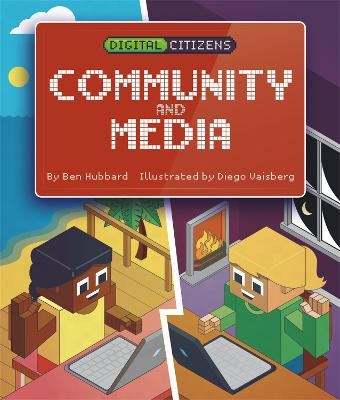 Digital Citizens: My Community and Media by Ben Hubbard