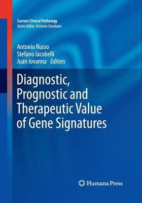 Diagnostic, Prognostic and Therapeutic Value of Gene Signatures by Antonio Russo