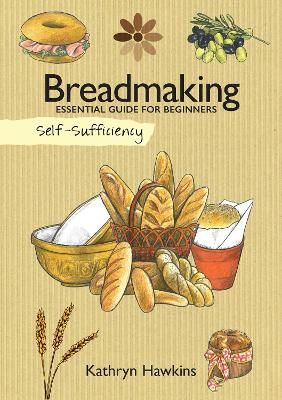 Self-Sufficiency: Breadmaking by Kathryn Hawkins