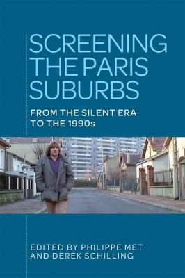 Screening the Paris Suburbs: From the Silent Era to the 1990s book