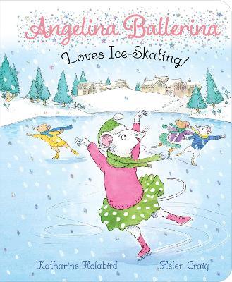 Angelina Ballerina Loves Ice-Skating! book