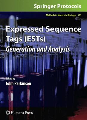 Expressed Sequence Tags (ESTs) Expressed Sequence Tags (ESTs) Preliminary Entry 2031 by John Parkinson