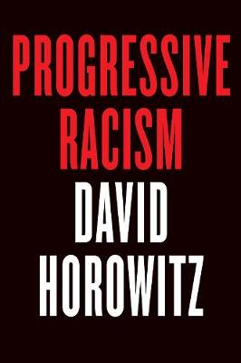 Progressive Racism by David Horowitz