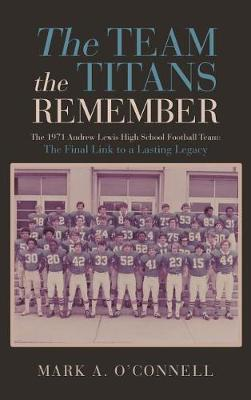 The Team the Titans Remember by Mark a O'Connell