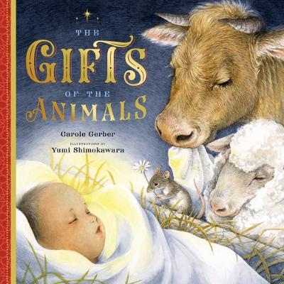 The Gifts of the Animals: A Christmas Tale by Carole Gerber