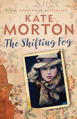 The Shifting Fog by Kate Morton