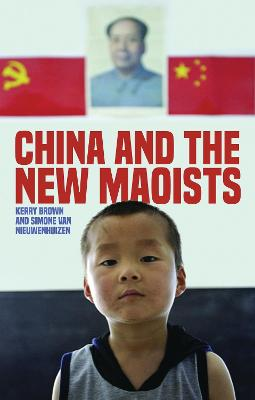 China and the New Maoists by Kerry Brown