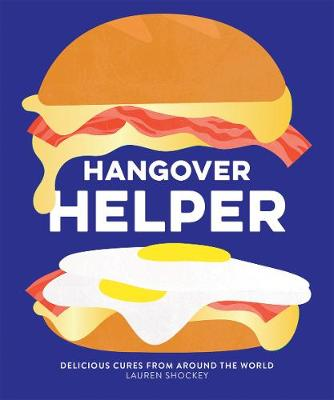 Hangover Helper: Delicious cures from around the world book