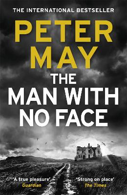 The Man With No Face: the powerful and prescient Sunday Times bestseller by Peter May