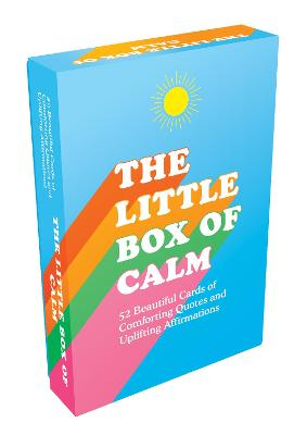 The Little Box of Calm: 52 Beautiful Cards of Comforting Quotes and Uplifting Affirmations book
