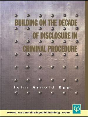 Building on The Decade of Disclosure In Criminal Procedure book