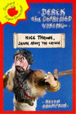 Derek the Depressed Viking: Nice Throne, Shame About the Crown by Keith Brumpton