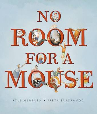 No Room for a Mouse by Kyle Mewburn