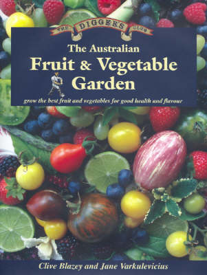 Australian Fruit & Vegetable Garden by Clive Blazey