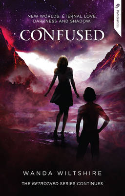 Confused: Book 3 in the Betrothed Series by Wanda Wiltshire