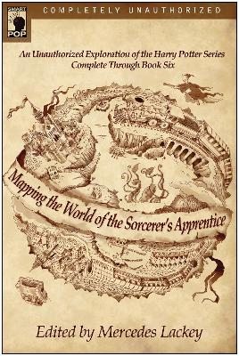 Mapping the World of the Sorcerer's Apprentice by Mercedes Lackey