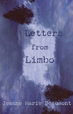 Letters from Limbo by Jeanne Marie Beaumont