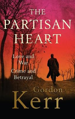 The Partisan Heart by Gordon Kerr