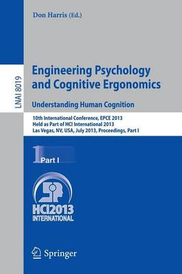 Engineering Psychology and Cognitive Ergonomics. Understanding Human Cognition by Professor Don Harris