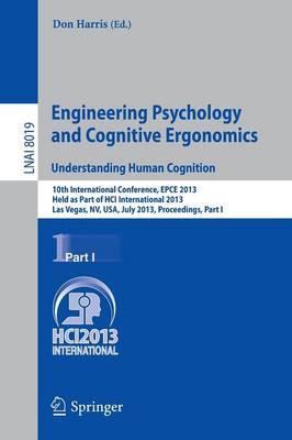 Engineering Psychology and Cognitive Ergonomics. Understanding Human Cognition by Professor Don Harris