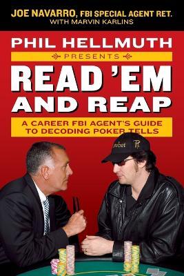 Phil Hellmuth Presents Read 'Em and Reap by Joe Navarro