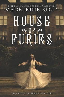 House of Furies by Madeleine Roux