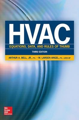 HVAC Equations, Data, and Rules of Thumb, Third Edition by Arthur A. Bell