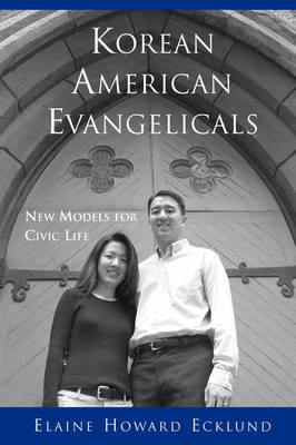 Korean American Evangelicals New Models for Civic Life book