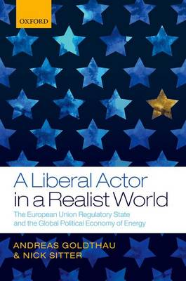 A Liberal Actor in a Realist World by Andreas Goldthau