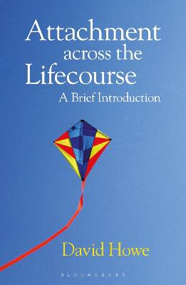 Attachment Across the Lifecourse by David Howe