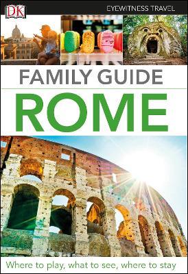 DK Eyewitness Family Guide Rome by DK Eyewitness