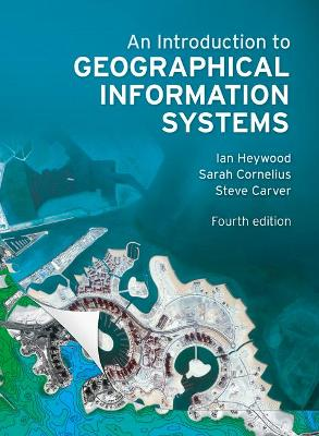 Introduction to Geographical Information Systems by Ian Heywood
